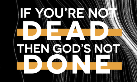 God's Not Done!